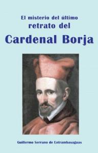 El misterio del último retrato del cardenal Borja